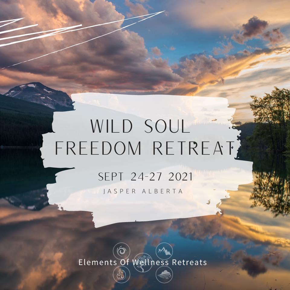 Elements of Wellness Wild Soul Freedom Retreat